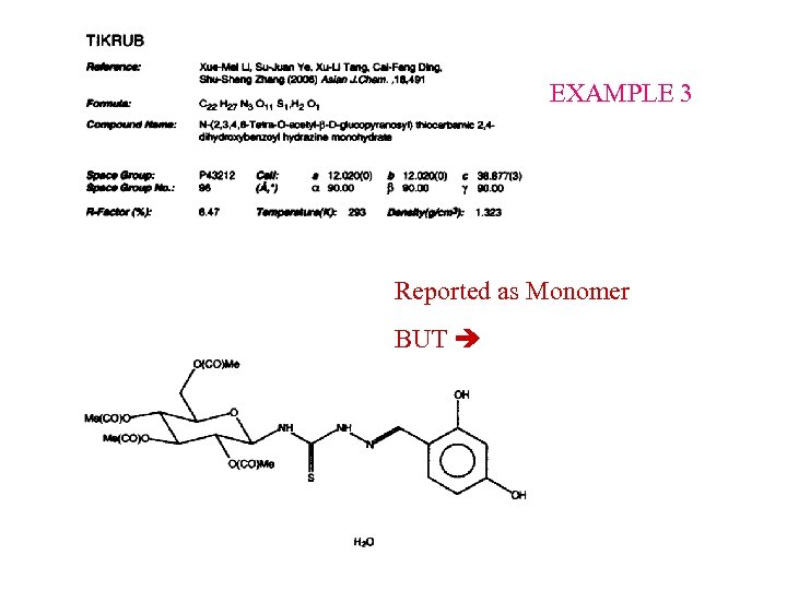 EXAMPLE 3 Reported as Monomer BUT