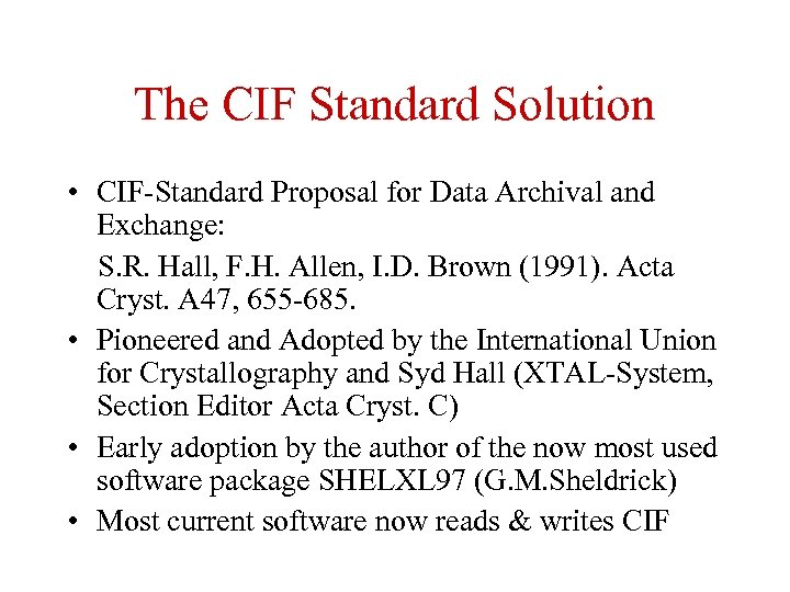 The CIF Standard Solution • CIF-Standard Proposal for Data Archival and Exchange: S. R.