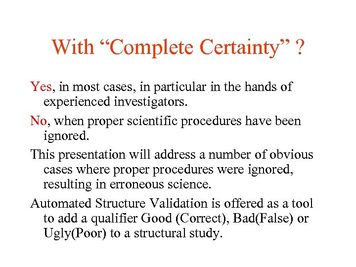 """With """"Complete Certainty"""" ? Yes, in most cases, in particular in the hands of"""
