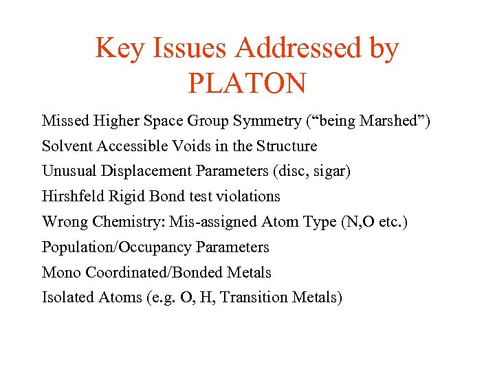 """Key Issues Addressed by PLATON Missed Higher Space Group Symmetry (""""being Marshed"""") Solvent Accessible"""
