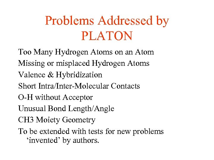 Problems Addressed by PLATON Too Many Hydrogen Atoms on an Atom Missing or misplaced