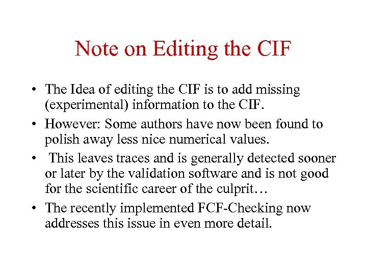 Note on Editing the CIF • The Idea of editing the CIF is to