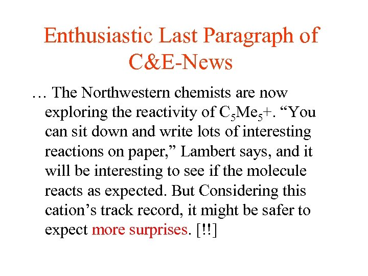 Enthusiastic Last Paragraph of C&E-News … The Northwestern chemists are now exploring the reactivity