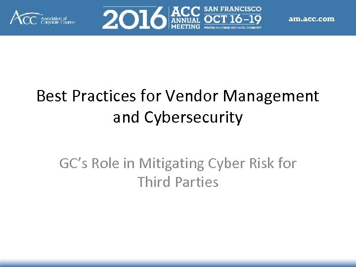 Best Practices for Vendor Management and Cybersecurity GC's Role in Mitigating Cyber Risk for