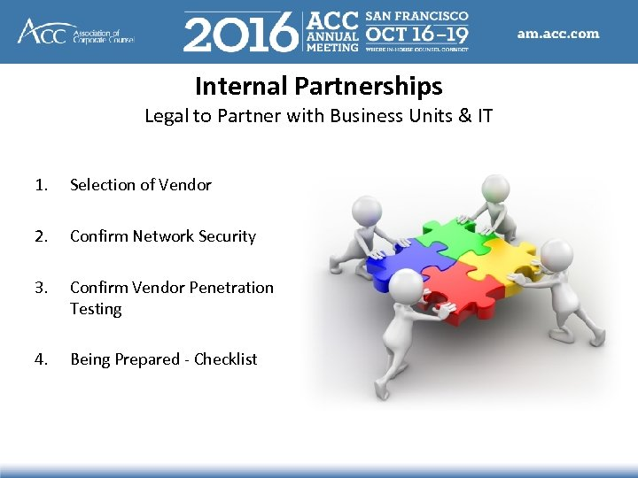 Internal Partnerships Legal to Partner with Business Units & IT 1. Selection of Vendor