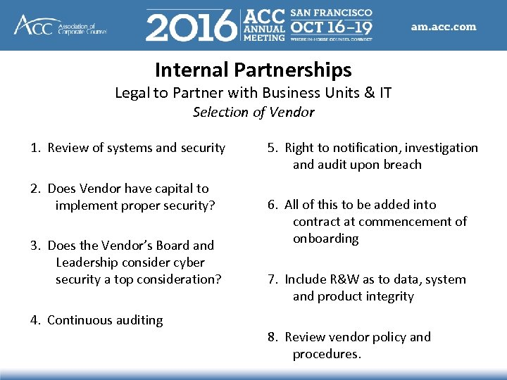 Internal Partnerships Legal to Partner with Business Units & IT Selection of Vendor 1.