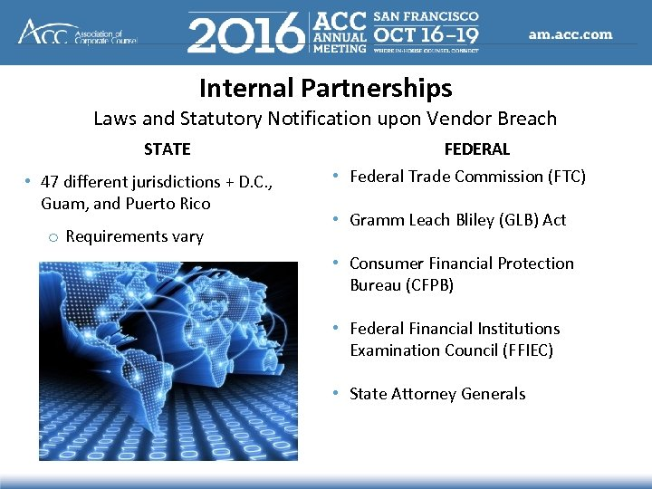 Internal Partnerships Laws and Statutory Notification upon Vendor Breach STATE • 47 different jurisdictions