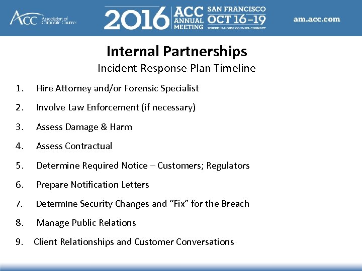 Internal Partnerships Incident Response Plan Timeline 1. 2. Hire Attorney and/or Forensic Specialist Involve