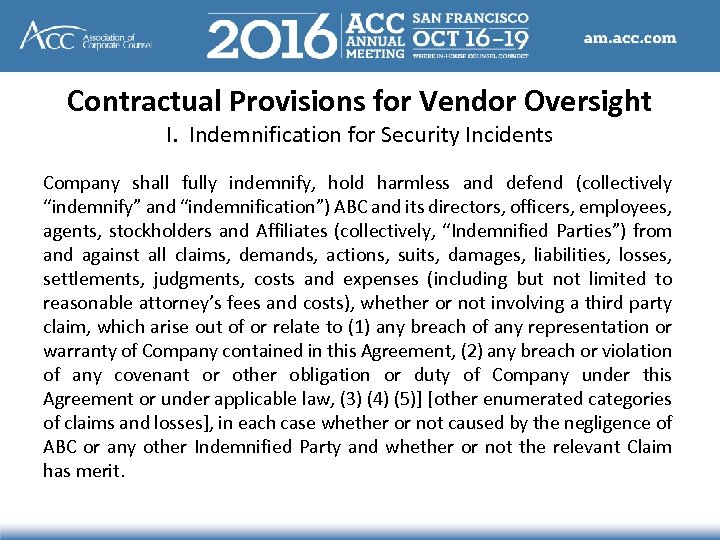 Contractual Provisions for Vendor Oversight I. Indemnification for Security Incidents Company shall fully indemnify,