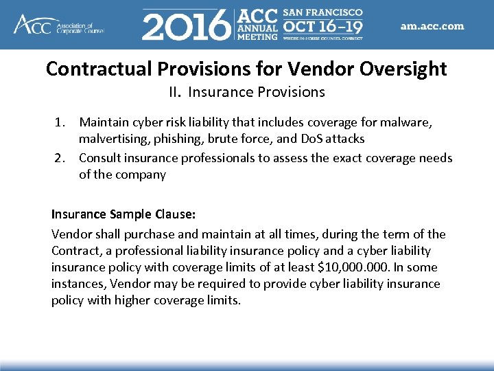 Contractual Provisions for Vendor Oversight II. Insurance Provisions 1. Maintain cyber risk liability that