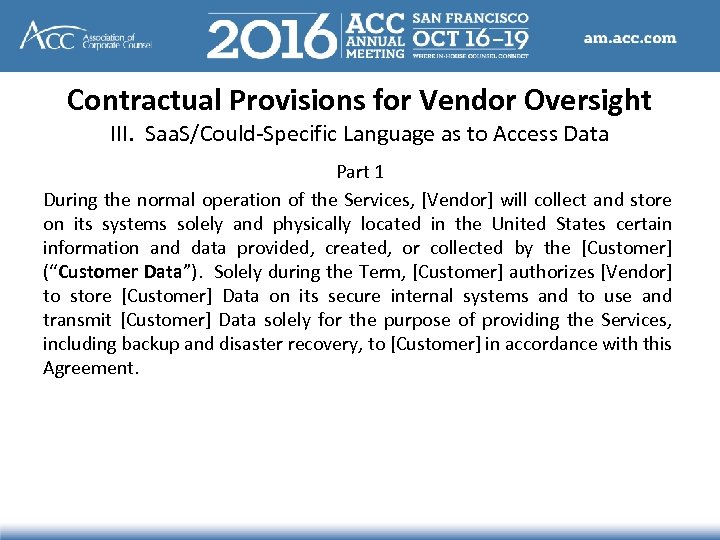 Contractual Provisions for Vendor Oversight III. Saa. S/Could-Specific Language as to Access Data Part