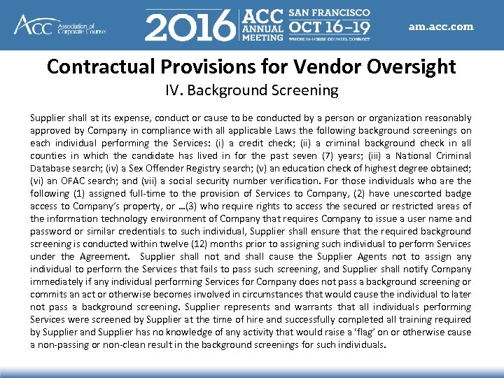 Contractual Provisions for Vendor Oversight IV. Background Screening Supplier shall at its expense, conduct