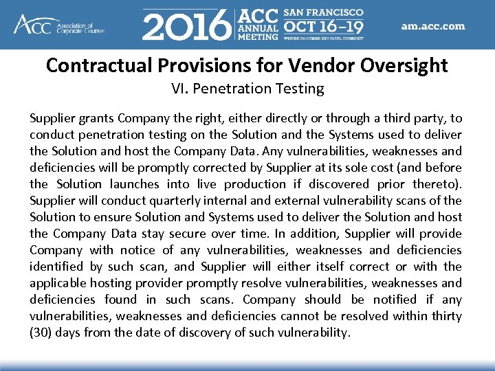 Contractual Provisions for Vendor Oversight VI. Penetration Testing Supplier grants Company the right, either