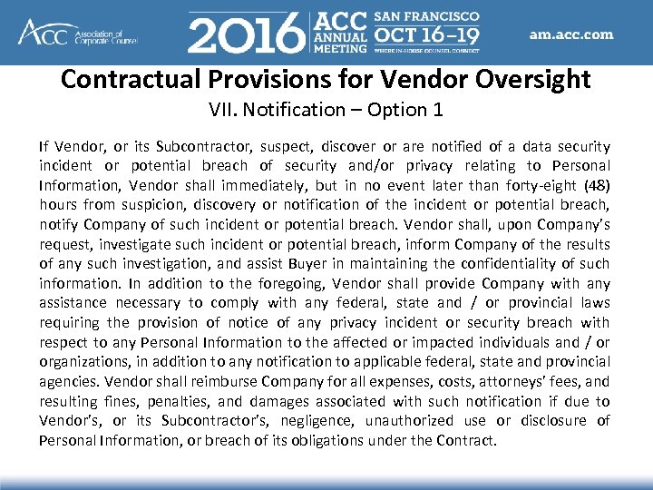 Contractual Provisions for Vendor Oversight VII. Notification – Option 1 If Vendor, or its