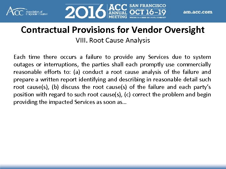 Contractual Provisions for Vendor Oversight VIII. Root Cause Analysis Each time there occurs a