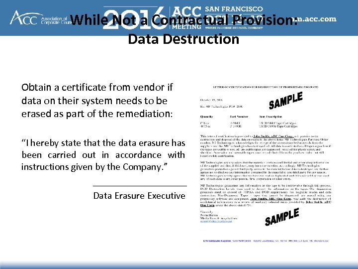 While Not a Contractual Provision: Data Destruction Obtain a certificate from vendor if data