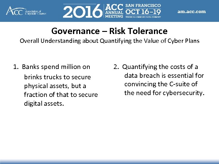 Governance – Risk Tolerance Overall Understanding about Quantifying the Value of Cyber Plans 1.