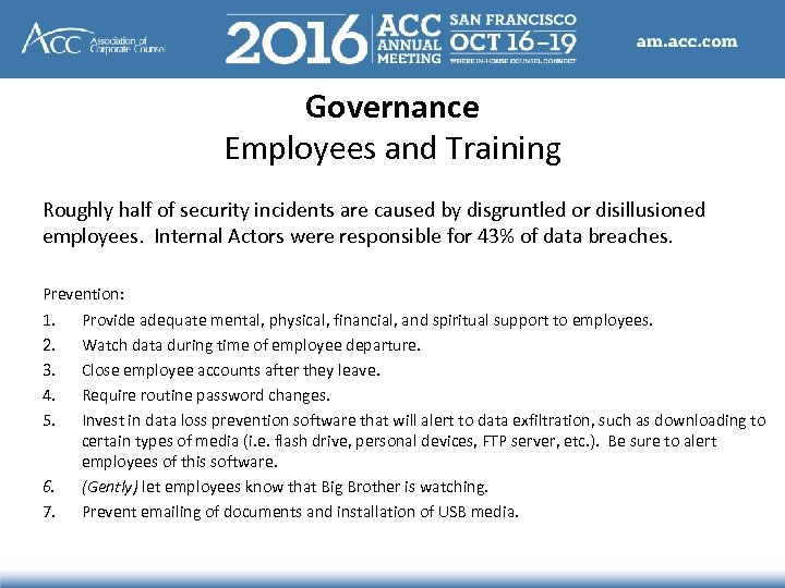 Governance Employees and Training Roughly half of security incidents are caused by disgruntled or