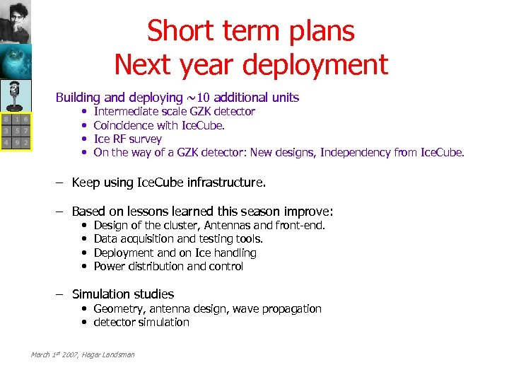 Short term plans Next year deployment Building and deploying ~10 additional units • •