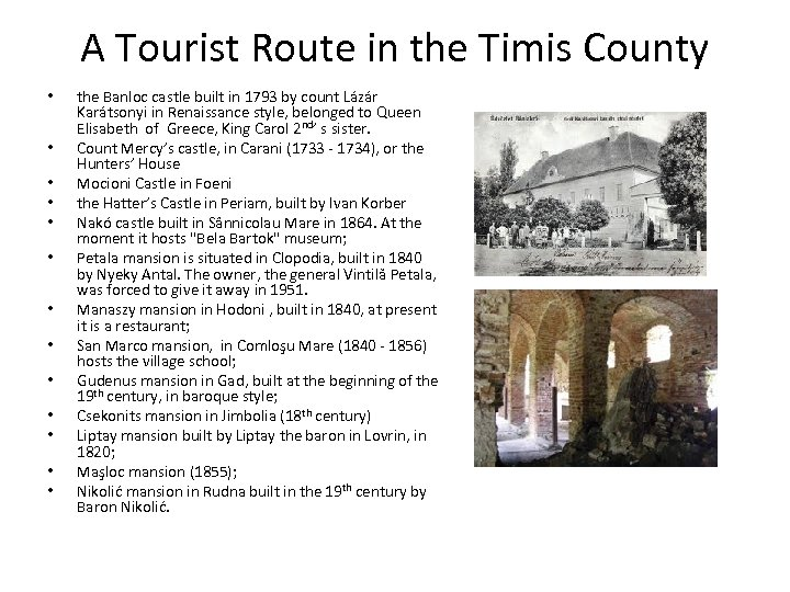 A Tourist Route in the Timis County • • • • the Banloc castle