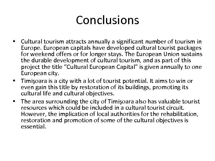 Conclusions • Cultural tourism attracts annually a significant number of tourism in European capitals