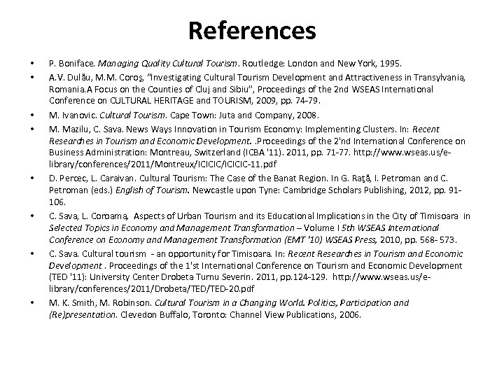 References • • P. Boniface. Managing Quality Cultural Tourism. Routledge: London and New York,