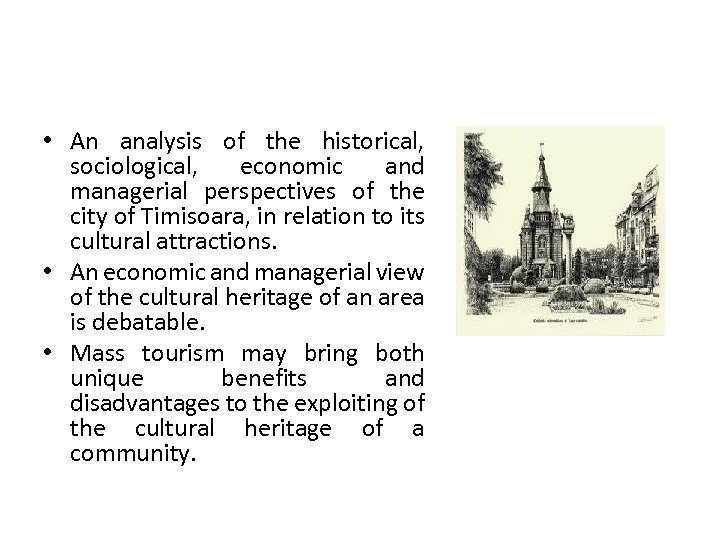 • An analysis of the historical, sociological, economic and managerial perspectives of the