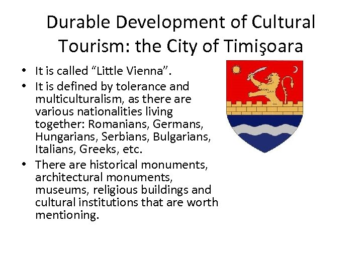 """Durable Development of Cultural Tourism: the City of Timişoara • It is called """"Little"""