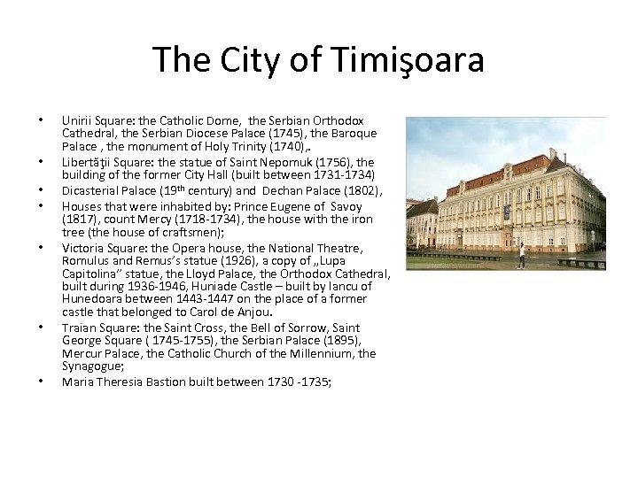 The City of Timişoara • • Unirii Square: the Catholic Dome, the Serbian Orthodox