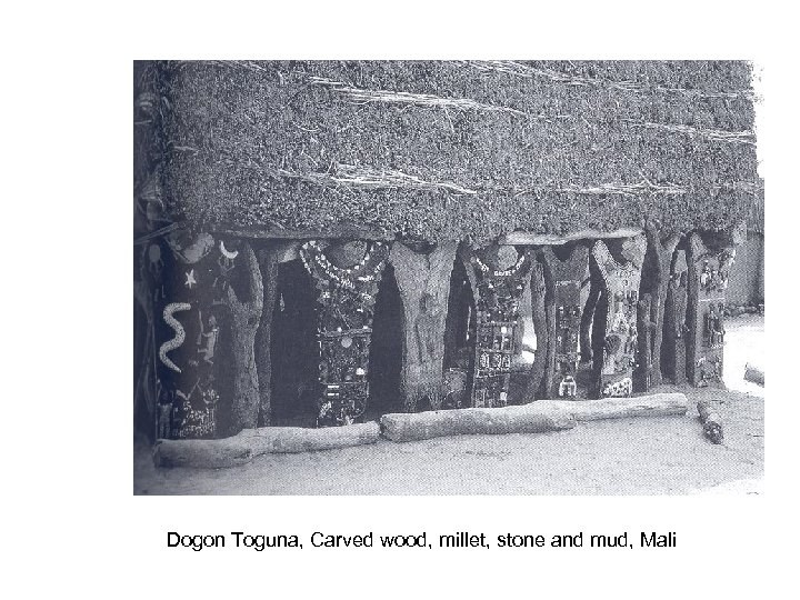 Dogon Toguna, Carved wood, millet, stone and mud, Mali