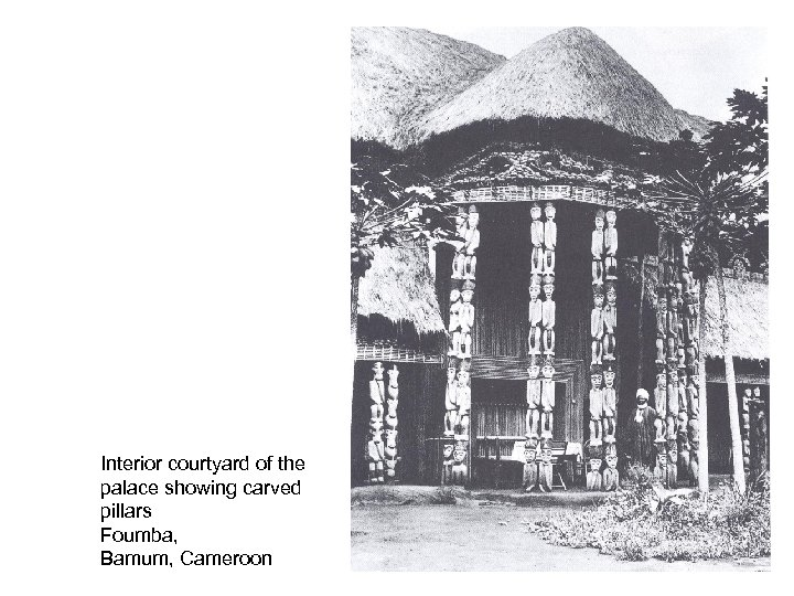 Interior courtyard of the palace showing carved pillars Foumba, Bamum, Cameroon