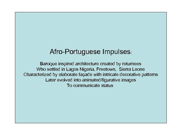Afro-Portuguese Impulses: Baroque inspired architecture created by returnees Who settled in Lagos Nigeria, Freetown,