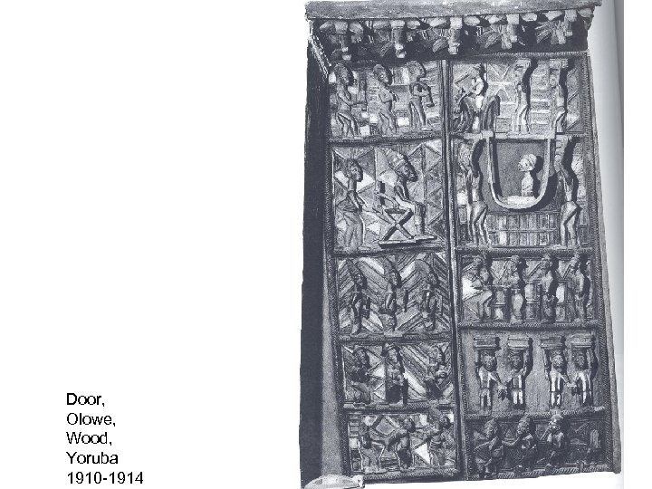 Door, Olowe, Wood, Yoruba 1910 -1914