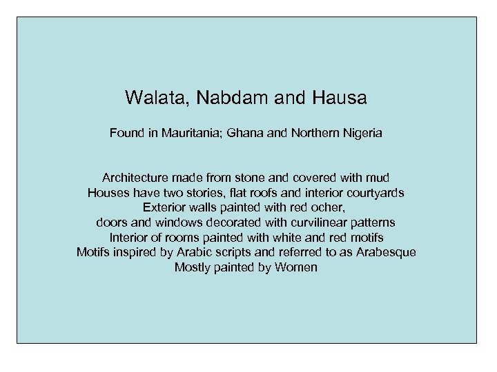 Walata, Nabdam and Hausa Found in Mauritania; Ghana and Northern Nigeria Architecture made from