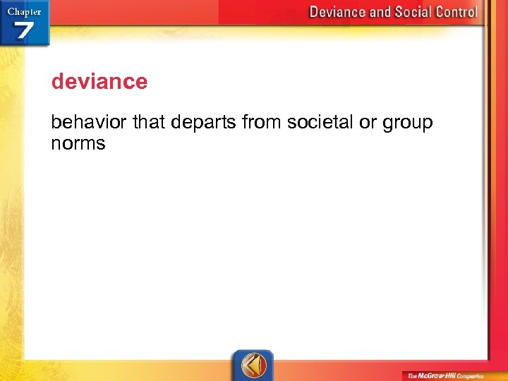 deviance behavior that departs from societal or group norms