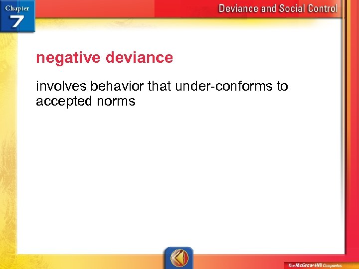 negative deviance involves behavior that under-conforms to accepted norms