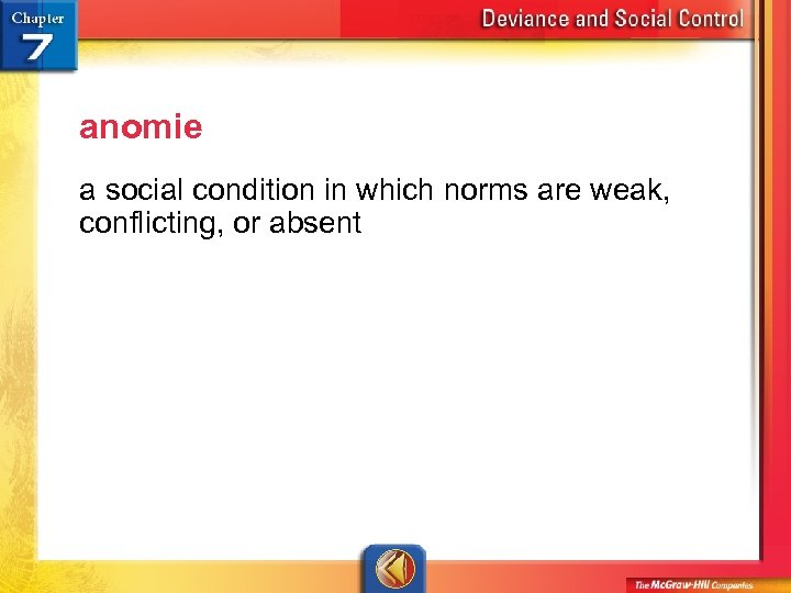 anomie a social condition in which norms are weak, conflicting, or absent