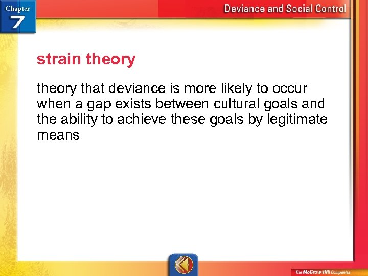 strain theory that deviance is more likely to occur when a gap exists between