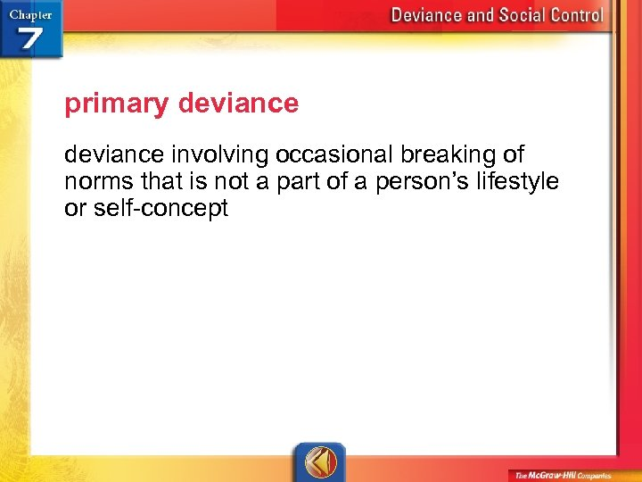 primary deviance involving occasional breaking of norms that is not a part of a