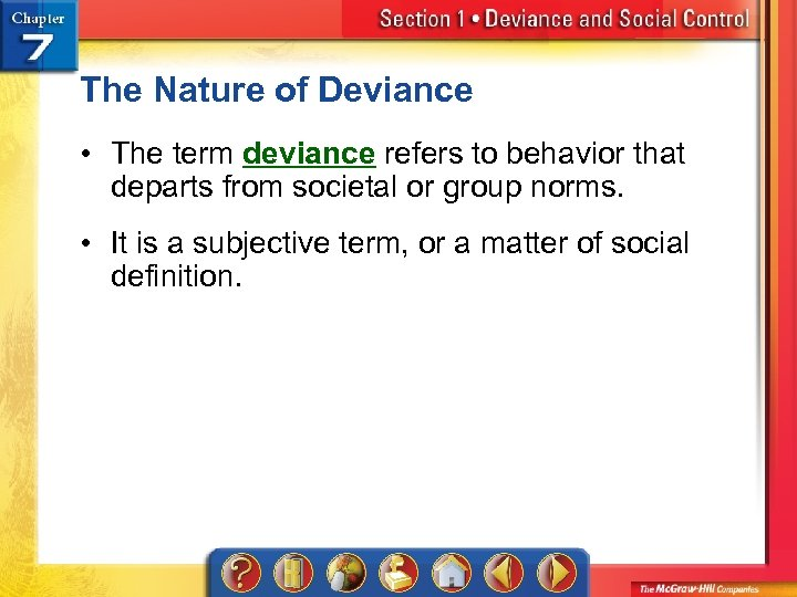 The Nature of Deviance • The term deviance refers to behavior that departs from