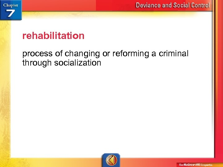 rehabilitation process of changing or reforming a criminal through socialization