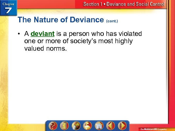 The Nature of Deviance (cont. ) • A deviant is a person who has