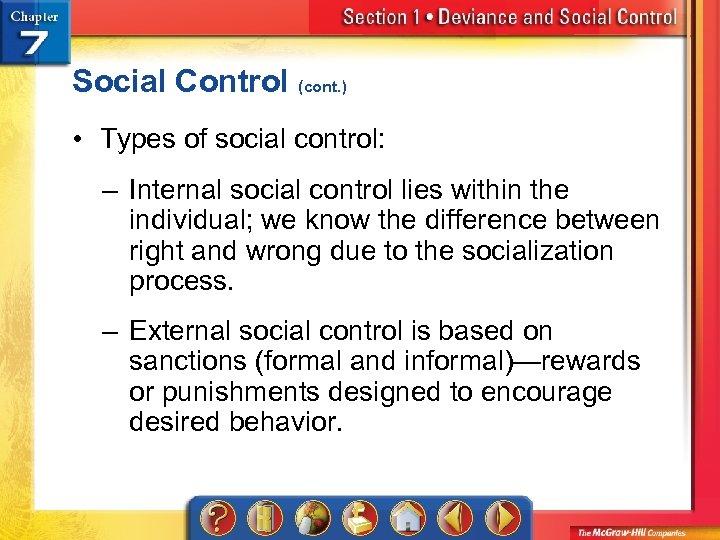 Social Control (cont. ) • Types of social control: – Internal social control lies