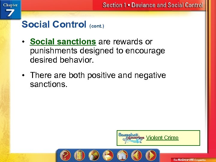 Social Control (cont. ) • Social sanctions are rewards or punishments designed to encourage