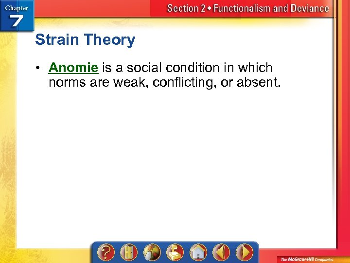 Strain Theory • Anomie is a social condition in which norms are weak, conflicting,