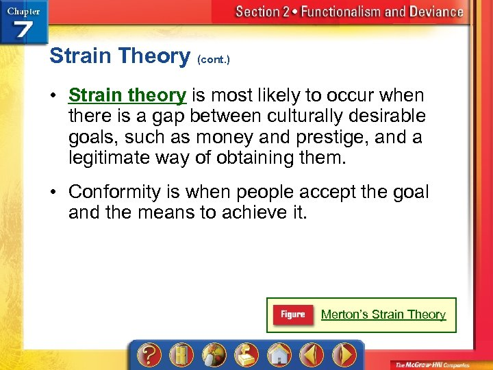 Strain Theory (cont. ) • Strain theory is most likely to occur when there