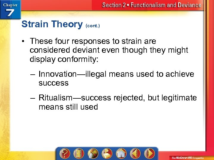 Strain Theory (cont. ) • These four responses to strain are considered deviant even