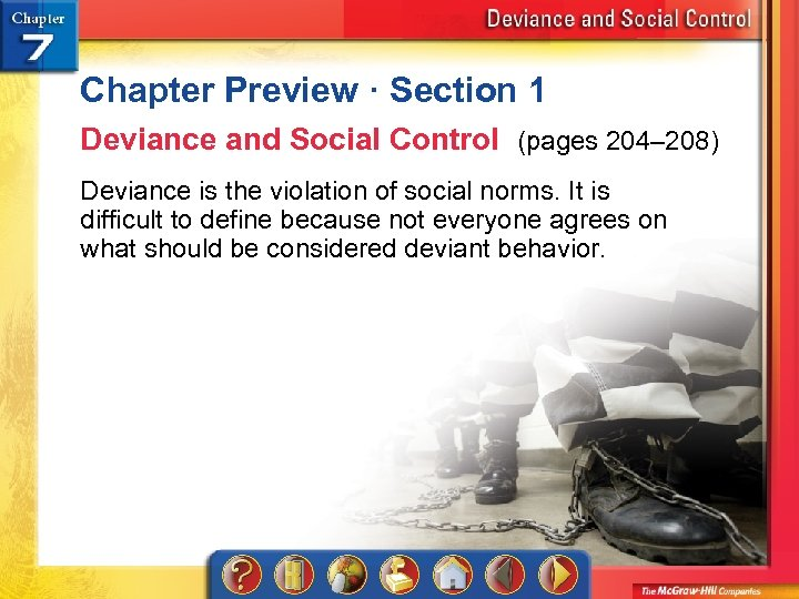 Chapter Preview · Section 1 Deviance and Social Control (pages 204– 208) Deviance is