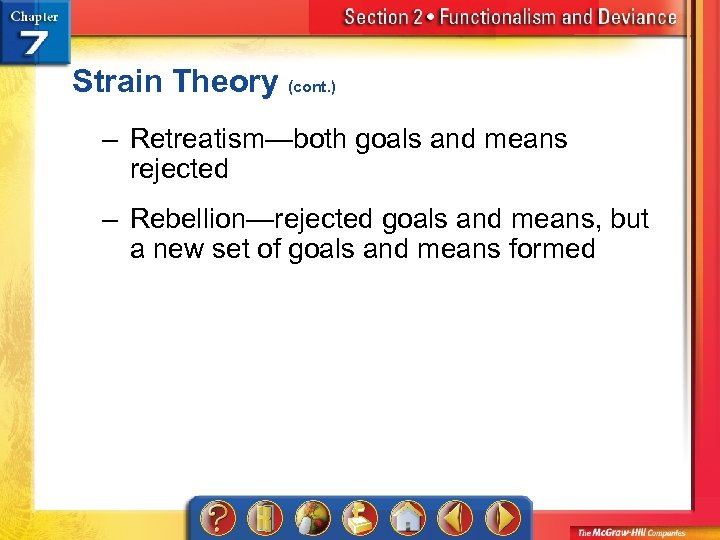 Strain Theory (cont. ) – Retreatism—both goals and means rejected – Rebellion—rejected goals and