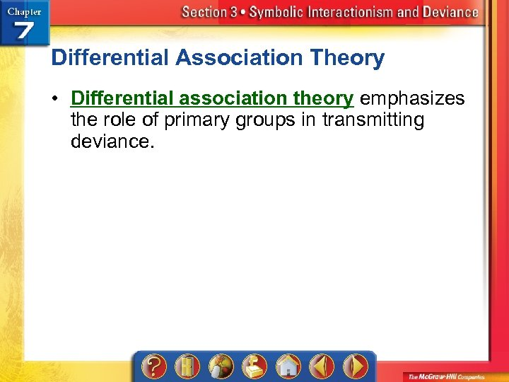 Differential Association Theory • Differential association theory emphasizes the role of primary groups in
